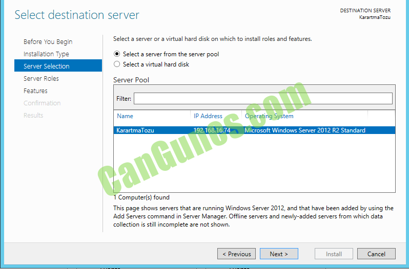 Makine tarafından oluşturulan alternatif metin: Select destination server DESTINATION SERVER rtm Before You Begin Instelleticr Type Server Selection Server Roles Features Cc:rfrmetior Select a server or a virtual hard disk on which to install roles and features. Select a server from the server pool C) Selecta virtual hard disk Server Pool Filter: Name KerertmeTozu I Computer(s) found IP Address Operating System Microsoft VVindows Server 2012 Standard This page shows servers that are running Windows Server 2012, and that have been added by using the Add Servers command in Server Manager. Offline servers and newly added servers from which data collection is still incomplete are not shown. Cancel