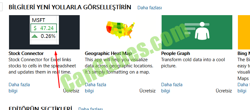 BiLGiLERi YENi YOLLARLA GÖRSELLESTiRiN  Daha fazlasl  MSFT  $ 47.24  A 0.26%  Stock Connector  Stock Connector for Ex el links  stocks to cells in the sp dsheet  and updates them in re I time.  Geographic Heat Map  This app will help you visualize  data across geographic locations.  It's simply formatting on a map.  People Graph  Transform cold data into a cool  Daha fazla  bilgi  Ücretsiz  Daha fazla  bilgi  Ücretsiz  picture.  Daha fazla  bilgi  Ücretsiz  Bing  The  easy t'  visuali  Maps  Daha  bilgi