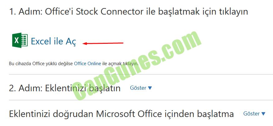 1. Adım: Office'i Stock Connector ile başlatmak için tıklayın  Excel ile Aç  Bu cihazda Office yüklü değilse Office Online ile açmak tıklayın.  2. Adım: Eklentinizi başlatın Göster v  Eklentinizi doğrudan Microsoft Office içinden başlatma  Göster V
