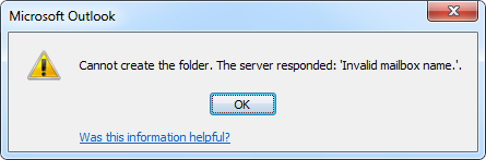 Description: Cannot create the folder. The server responded: 'Invalid mailbox name.'.